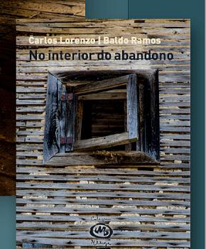 Presentación do libro 'No interior do abandono', este venres no Pazo de Tovar de Lourenzá