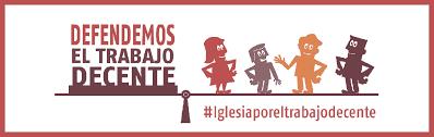 """A plataforma eclesial """"Igrexa polo Traballo Decente"""", fai un chamamento á procura e defensa da dignidade do traballo con motivo da celebración do Día Internacional da Muller Traballadora e do Día da Clase Obreira Galega"""