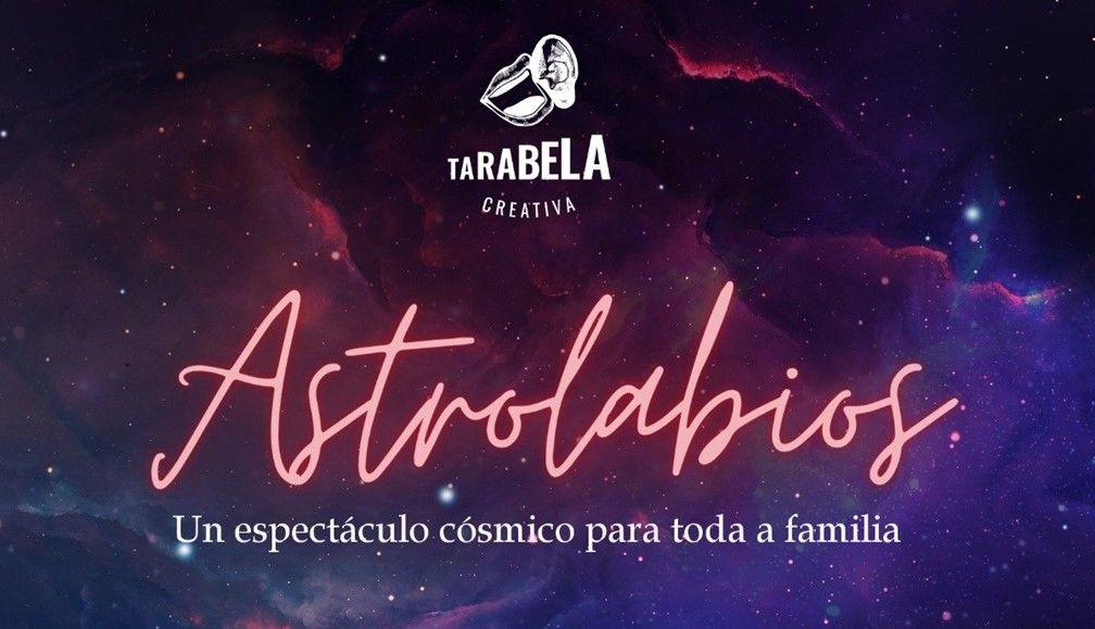 """""""Astrolabios"""" de Tarabela Creativa, este sábado na Casa da Cultura de Alfoz"""